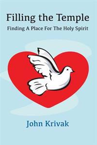 Filling the Temple: Finding a Place for the Holy Spirit