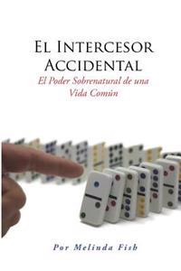 El Intercesor Accidental