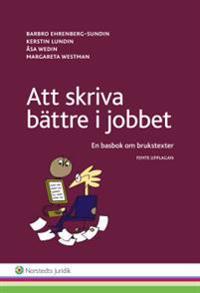 Att skriva bättre i jobbet : en basbok om brukstexter