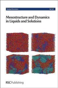 Mesostructure and Dynamics in Liquids and Solutions