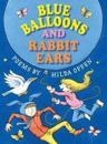 Blue balloons and rabbit ears - poems for children