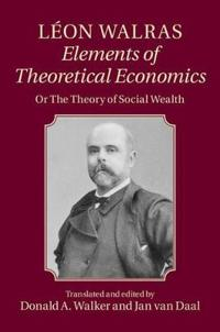 Leon Walras: Elements of Theoretical Economics