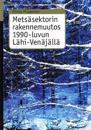 Metsäsektorin rakennemuutos 1990-luvun Lähi-Venäjällä