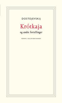 Krótkaja og andre fortellinger - Fjodor Dostojevskij pdf epub