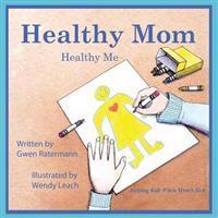 Healthy Mom Healthy Me