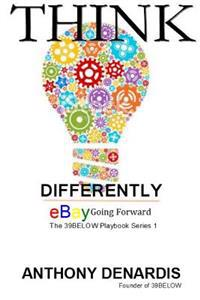 Thinking Differently, eBay Going Forward
