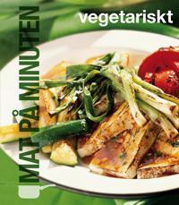 Mat på minuten : vegetariskt