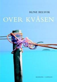 Over kvåsen - Rune Belsvik pdf epub