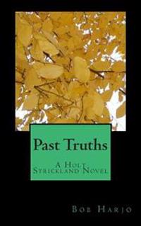 Past Truths: A Holt Strickland Novel