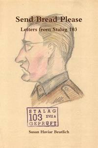 Send Bread Please, Letters from Stalag 103