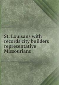 St. Louisans with Records City Builders Representative Missourians