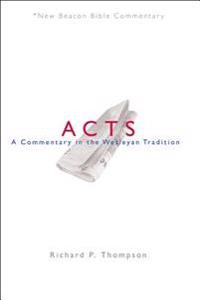 Nbbc, Acts: A Commentary in the Wesleyan Tradition