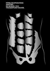Rörelseapparatens anatomi : en muskel och triggerpunktsguide