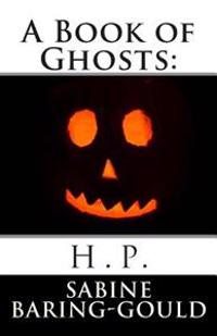 A Book of Ghosts: H.P.
