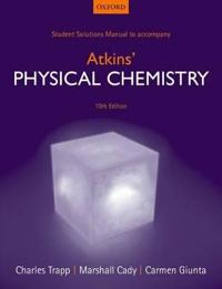 Student solutions manual to accompany atkins physical chemistry 10th editio
