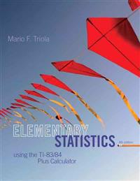 Elementary Statistics with MyStatLab Access Code: Using the TI-83/84 Plus Calculator