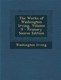 The Works of Washington Irving, Volume 9