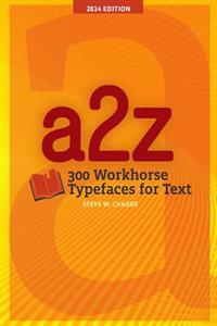 A2z: 300 Workhorse Typefaces for Text