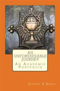 An Unforeseeable Journey: An Academic Portfolio