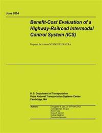Benefit-Cost Evaluation of a Highway-Railroad Intermodal Control System (ICS)