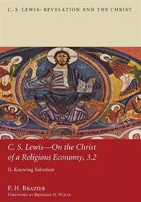 C. S. Lewis - On the Christ of a Religious Economy