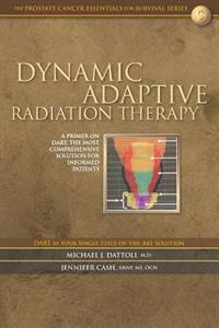 Dynamic Adaptive Radiation Therapy: A Primer on Dart, the Most Comprehensive Solution for Informed Patients