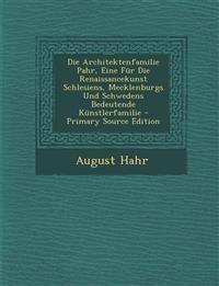 Die Architektenfamilie Pahr, Eine Für Die Renaissancekunst Schlesiens, Mecklenburgs Und Schwedens Bedeutende Künstlerfamilie
