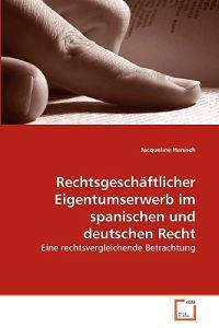 Rechtsgeschaftlicher Eigentumserwerb Im Spanischen Und Deutschen Recht