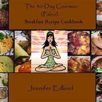 The 30-Day Caveman (Paleo) Breakfast Recipe Cookbook