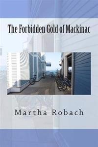The Forbidden Gold of Mackinac