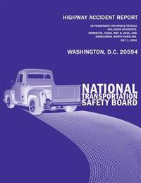 Highway Accident Report: 15-Passenger Van Single-Vehicle Rollover Accidents, Henrietta, Texas, May 8, 2001, and Randleman, North Carolina, July