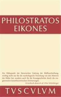 Die Bilder: Griechisch Und Deutsch. Nach Vorarbeiten Von Ernst Kalinka Herausgegeben, Ubersetzt Und Erlautert
