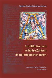Schriftkultur Und Religiose Zentren Im Norddeutschen Raum
