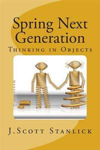Spring Next Generation: Thinking in Objects