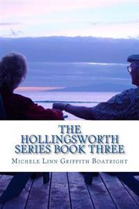 The Hollingsworth Series Book Three: The Hollingsworth Series Book Three
