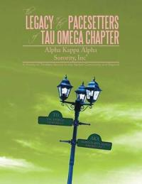The Legacy of the Pacesetters of Tau Omega Chapter, Alpha Kappa Alpha Sorority, Inc