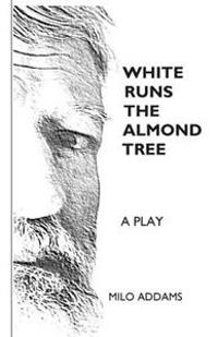 White Runs the Almond Tree