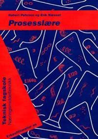 Prosesslære for teknisk fagskole - Robert Pehrson, Erik Næsset pdf epub