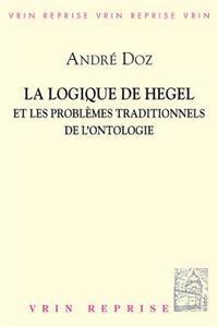 La Logique de Hegel Et Les Problemes Traditionnels de L'Ontologie
