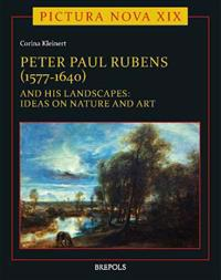 Peter Paul Rubens 1577-1640 and His Landscapes