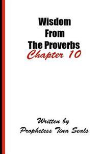 Wisdom from the Proverbs - Chapter 10