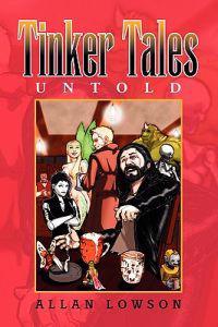 Tinker Tales Untold