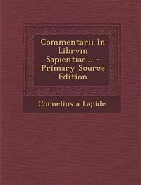 Commentarii in Librvm Sapientiae... - Primary Source Edition