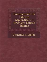 Commentarii in Librvm Sapientiae... - Primary Source Edition