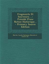 Fragments Et Souvenirs ...: Précédé D'une Notice Historique...