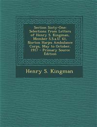 Section Sixty-One: Selections from Letters of Henry S. Kingman, Member S.S.a.U. 61, Norton Harjes Ambulance Corps, May to October, 1917