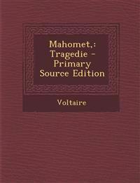 Mahomet,: Tragedie