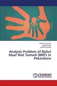 Analysis Problem of Baitul Maal Wat Tamwil (Bmt) in Pekanbaru
