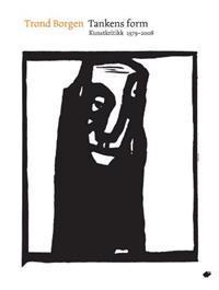 Tankens form; kunstkritikk 1979-2008