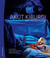 Akut kirurgi : med traumatologi